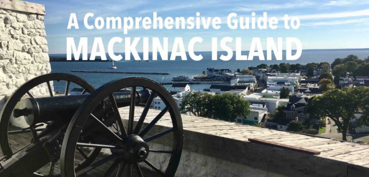 Comprehensive Guide to Mackinac Island